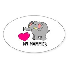 I Love My Mommies Elephant Oval Decal