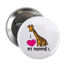 I Love My Mommies Giraffe Button