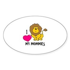 I Love My Mommies Lion Oval Decal