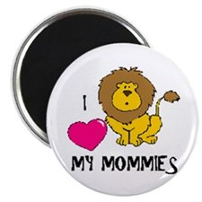 "I Love My Mommies Lion 2.25"" Magnet (10 pack)"