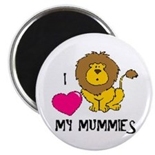 I Love My Mummies Lion Magnet