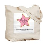 Celeb Baby I Don't Sign Autographs...Yet Tote Bag