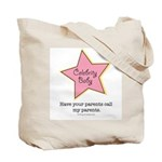 Have Your Parents Call My Parents Celeb Tote Bag