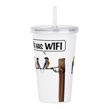 He has WiFi Acrylic Double-wall Tumbler
