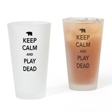 Bear keep calm and play dead Drinking Glass