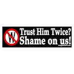 Trust Him Twice? Shame on Us! (sticker)