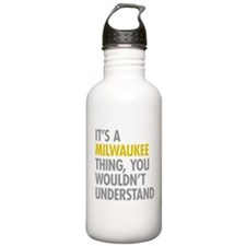 Its A Milwaukee Thing Water Bottle