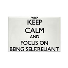 Keep Calm and focus on Being Self-Reliant Magnets