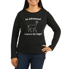 An Adventure? Alpaca my bags! Long Sleeve T-Shirt