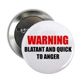 Blatant and Quick to Anger Button (100 pack)