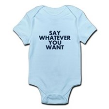 Say Whatever You Want Body Suit