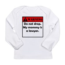 Warning My Mommy Is A Lawyer Long Sleeve T-Shirt