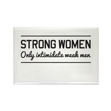 Strong women intimidate men Magnets