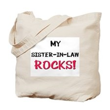 My SISTER-IN-LAW ROCKS! Tote Bag