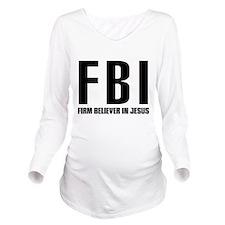 FBI...Firm Believer in Jesus Long Sleeve Maternity