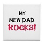My NEW DAD ROCKS! Tile Coaster