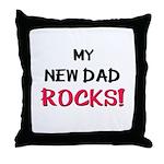 My NEW DAD ROCKS! Throw Pillow