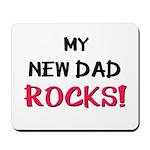 My NEW DAD ROCKS! Mousepad
