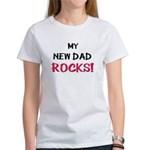 My NEW DAD ROCKS! Women's T-Shirt