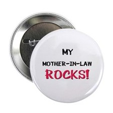 "My MOTHER-IN-LAW ROCKS! 2.25"" Button (10 pack)"