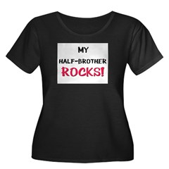My HALF-BROTHER ROCKS! Women's Plus Size Scoop Nec