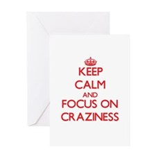 Keep Calm and focus on Craziness Greeting Cards