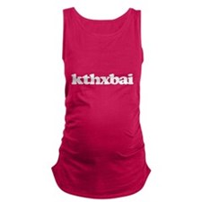 kthxbai Maternity Tank Top