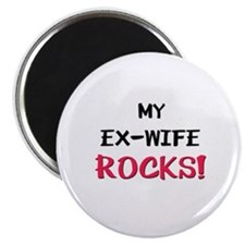 My EX-WIFE ROCKS! Magnet