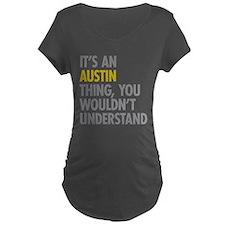 Its An Austin Thing T-Shirt