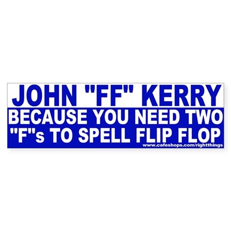 John &quot;Flip Flop&quot; Kerry Bumper Sticker