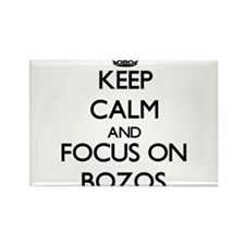 Keep Calm and focus on Bozos Magnets