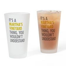 Its A Martha's Vineyard Thing Drinking Glass