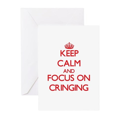 Keep Calm and focus on Cringing Greeting Cards