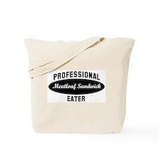 Pro Meatloaf Sandwich eater Tote Bag