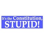 It's the Constitution, Stupid! (sticker)