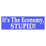 It's the Economy, Stupid! (bumper sticker)