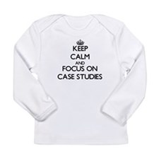 Keep Calm and focus on Case Studies Long Sleeve T-