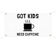 Got Kids Caffeine Banner