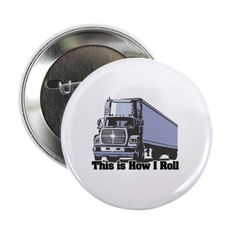 "How I Roll (Tractor Trailer) 2.25"" Button (10 pack"