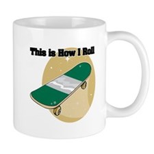 How I Roll (Skateboard)  Mug
