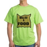 Will Fly 4 Food  T-Shirt