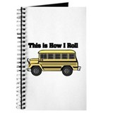 How I Roll (Short Yellow School Bus) Journal