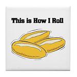How I Roll (Italian Rolls) Tile Coaster