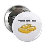 How I Roll (Italian Rolls) Button