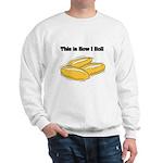 How I Roll (Italian Rolls) Sweatshirt