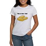 How I Roll (Italian Rolls) Women's T-Shirt