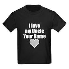 I Love My Uncle (Custom) T-Shirt