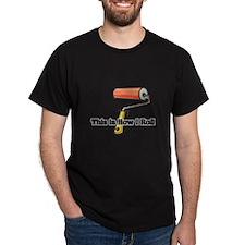 How I Roll (Paint Roller) T-Shirt