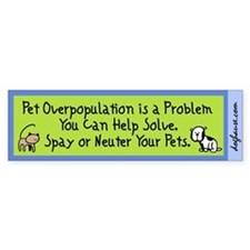 Overpopulation Spay & Neuter Bumper Bumper Sticker