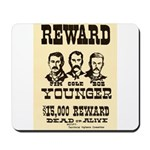 Wanted The Youngers Mousepad